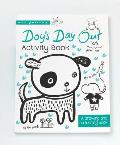 Dogs Day Out Activity Book A Drawing & coloring book