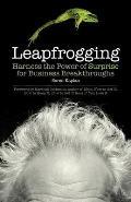 Leapfrogging Harness the Power of Surprise for Business Breakthroughs