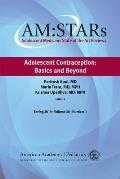 Am: Stars Adolescent Contraception: Basics and Beyond, Volume 30: Adolescent Medicine: State of the Art Reviews
