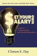 Set Your Own Salary: A Guide to Entrepreneurship and Financial Independence