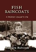 Fish Raincoats: A Woman Lawyer's Life