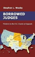 Borrowed Judges: Visitors in the U.S. Courts of Appeals