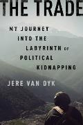 Trade Inside the Clandestine World of Political Kidnapping