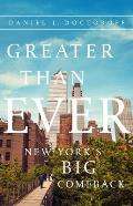 Greater Than Ever: New York's Big Comeback