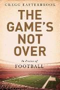 Games Not Over In Defense of Football