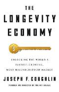 Longevity Economy Unlocking the Worlds Fastest Growing Most Misunderstood Market