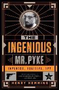 Ingenious Mr Pyke Inventor Fugitive Spy