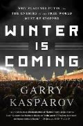 Winter Is Coming Why Vladimir Putin & the Enemies of the Free World Must Be Stopped