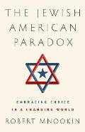 Jewish American Paradox Embracing Choice in a Changing World