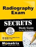 Radiography Exam Secrets Study Guide: Radiography Test Review for the Radiography Exam