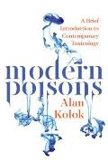 Modern Poisons A Brief Introduction to Contemporary Toxicology