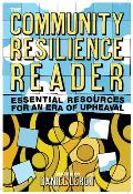Community Resilience Reader Essential Resources For An Era Of Upheaval