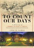 To Count Our Days: A History of Columbia Theological Seminary