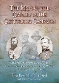 The Maps of the Cavalry at Gettysburg: An Atlas of Mounted Operations from Brandy Station Through Falling Waters, June 9 - July 14, 1863