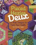Pieced Hexies Deux 10 New Designs to Rock Your Quilts