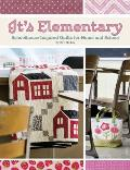 It's Elementary: Schoolhouse Inspired Quilts for Home and School