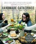 Handmade Gatherings Recipes & Crafts for Seasonal Celebrations & Potluck Parties