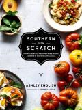 Southern from Scratch Pantry Essentials & Down Home Recipes