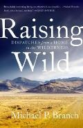 Raising Wild Dispatches from a Home in the Wilderness