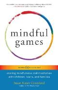 Mindful Games Sharing Mindfulness & Meditation with Children Teens & Families