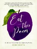 Eat This Poem A Literary Feast of Recipes Inspired by Poetry