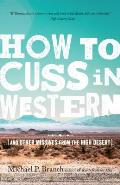 How to Cuss in Western & Other Missives from the High Desert