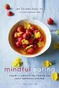 Mindful Eating A Guide to Rediscovering a Healthy & Joyful Relationship with Food Revised Edition