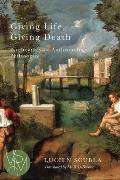 Giving Life, Giving Death: Psychoanalysis, Anthropology, Philosophy