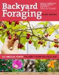 Backyard Foraging 65 Familiar Plants You Didnt Know You Could Eat