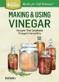 Making & Using Vinegar Homemade Vinegars Herbal Infusions & Recipes for Every Meal A Storey Basics Title