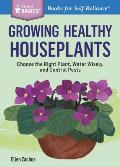 Keeping Houseplants Alive How to Grow Healthy Plants Indoors a Storey Basics Title