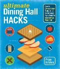 Ultimate Dining Hall Hacks Create Extraordinary Dishes from the Ordinary Ingredients in Your College Meal Plan