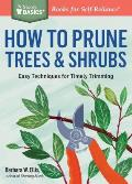 How to Prune Trees & Shrubs Easy Techniques for Timely Trimming a Storey Basicsr Title