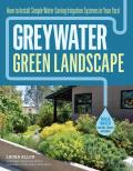 Greywater Green Landscapes How to Install Simple Greywater Irrigation Systems to Save Water & Green Up Your Yard