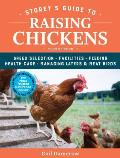 Storeys Guide to Raising Chickens 4th Edition Care Feeding Facilities