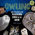 Owling Enter the World of the Mysterious Birds of the Night