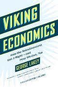 Viking Economics: How the Scandinavians Got It Right - and How We Can, Too