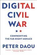 Digital Civil War Confronting the Far Right Menace