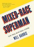 Mixed Race Superman Keanu Obama & the Biracial Experience