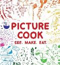 Picture Cook See Make Eat