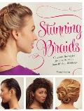 Stunning Braids Gorgeous Hairstyles for Any Occasion from Work to Weddings