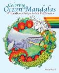 Coloring Ocean Mandalas 30 Hand Drawn Nautical Designs for Mindful Relaxation