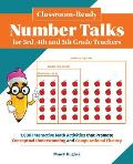 Classroom-Ready Number Talks for Third, Fourth and Fifth Grade Teachers: 1000 Interactive Math Activities That Promote Conceptual Understanding and Co