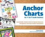 Anchor Charts for 1st to 5th Grade Teachers: Customizable Colorful Charts to Improve Classroom Management and Foster Student Achievement