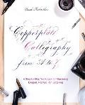 Copperplate Calligraphy from A to Z A Step by Step Workbook for Mastering Elegant Pointed Pen Lettering