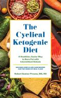 Cyclical Ketogenic Diet A Healthier Easier Way to Burn Fat with Intermittent Ketosis