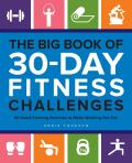 Big Book of 30 Day Fitness Challenges 60 Habit Forming Routines to Make Working Out Fun
