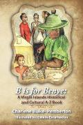 B Is for Benye: A Virgin Islands Historical and Cultural Book