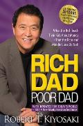 Rich Dad Poor Dad What the Rich Teach Their Kids about Money That the Poor & Middle Class Do Not