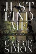 Just Find Me (a Novel)